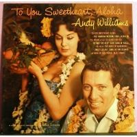 Andy Williams - To You Sweetheart, Aloha (Album)