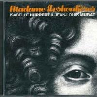 - Madame Deshoulieres