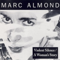 Marc Almond - Violent Silence & A Woman's Story