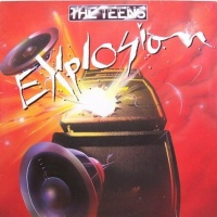 The Teens - Explosion