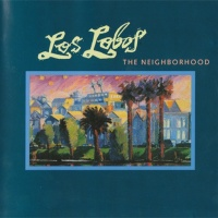 Los Lobos - The Neighborhood (Album)