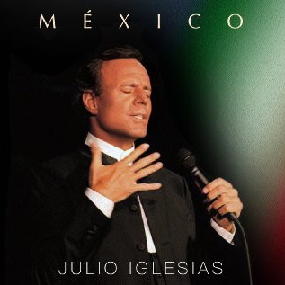 Julio Iglesias - Mexico (Album)