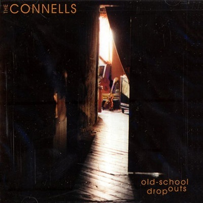 The Connells - Old-School Dropouts
