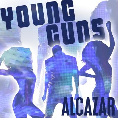 Alcazar - Young Guns (Go For It) (Remixes) (Single)