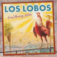 Los Lobos - Good Morning Aztlán (Album)