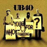 UB40 - Who You Are Fighting For?
