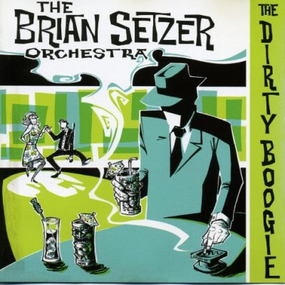 The Brian Setzer Orchestra - The Dirty Boogie
