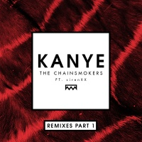 The Chainsmokers - Kanye (Remixes Part 1) (Compilation)