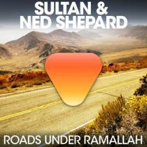 Sultan + Shepard - Roads Under Ramallah (Single)