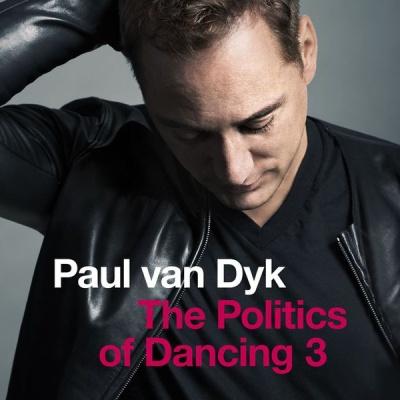 Paul Van Dyk - Politics Of Dancing 3 (Album)