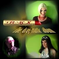 Trans-X - The Drag-Matic (Album)