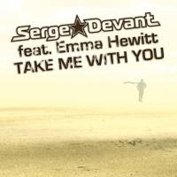 Serge Devant - Take Me With You (Single)