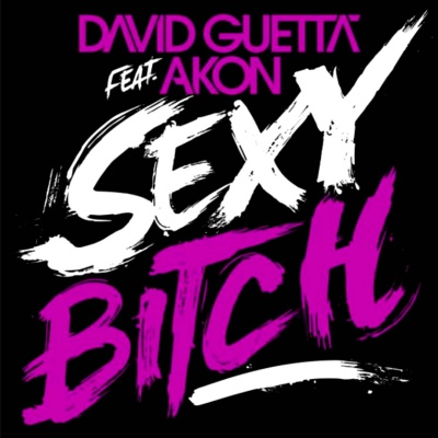 David Guetta - Sexy Bitch (Single)