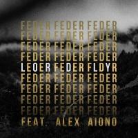 Feder feat. Alex Aiono - Lordly (Original Mix)