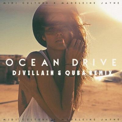 Midi Culture - Ocean Drive (Dj Villain & Quba Remix)