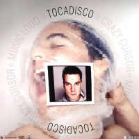 Tocadisco - Music Loud/Crazy Cursor (EP)