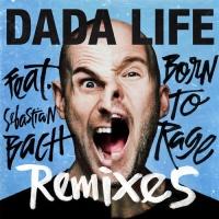 Dada Life - Born To Rage (Remixes) (Single)