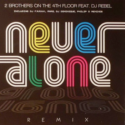2 Brothers On The 4th Floor - Never Alone (Remix) (Album)