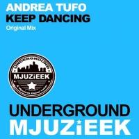 Слушать Andrea Tufo - Keep Dancing (Original Mix)