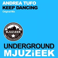 Слушать Andrea Tufo - Keep Dancing (Original Mix)