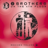 2 Brothers On The 4th Floor - Remixes Volume 1 (Album)