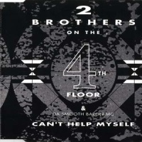 2 Brothers On The 4th Floor - Can't Help Myself (Album)