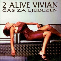 2 Alive - Cas Za Ljubezen (Album)