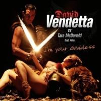 David Vendetta - Im Your Goddess (Single)