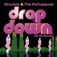Afrojack - Drop Down Do My Dance