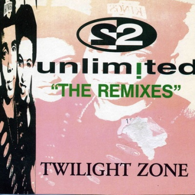 2 Unlimited - Twilight Zone (The Remixes) (Single)