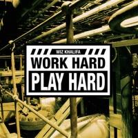 Wiz Khalifa - Work Hard, Play Hard (Single)