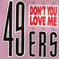 49ers - Don't You Love Me (Single)