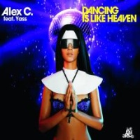 Alex C. feat. Y-Ass - Dancing Is Like Heaven (Maxi-Single) (Compilation)