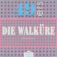 49ers - Die Walküre (Single)