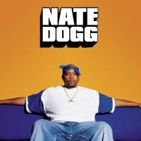 - Nate Dogg