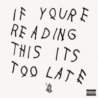 Drake - If You're Reading This It's Too Late (Album)