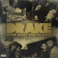Drake - Look What You've Done (Album)