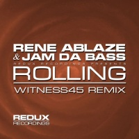 Rene Ablaze - Rolling (Witness45 Remix) (Single)