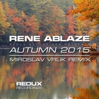 Rene Ablaze - Autumn 2015 (Miroslav Vrlik Remix) (Single)