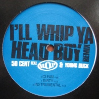 50 Cent - I'll Whip Ya Head Boy Remix (Single)