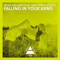 Rene Ablaze - Falling In Your Arms (Single)