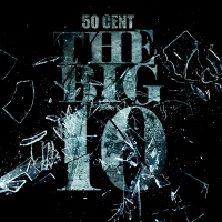50 Cent - The Big 10 (Album)
