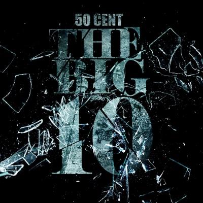 50 Cent - The Big 10 (Album)