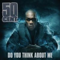 50 Cent - Do You Think About Me (Single)
