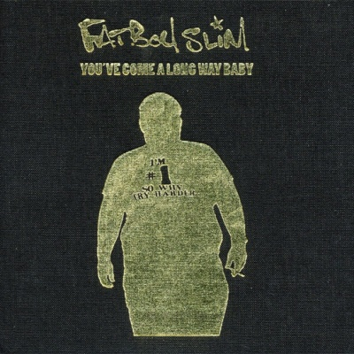 Fatboy Slim - You`ve Come A Long Way, Baby (10th Annyversary Edition) CD 1