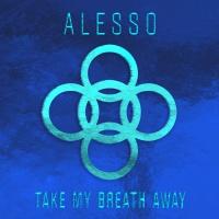 Alesso - Take My Breath Away (Single)