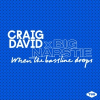 Craig David - When The Bassline Drops