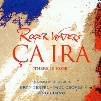 Roger Waters - Ca Ira (CD-1)