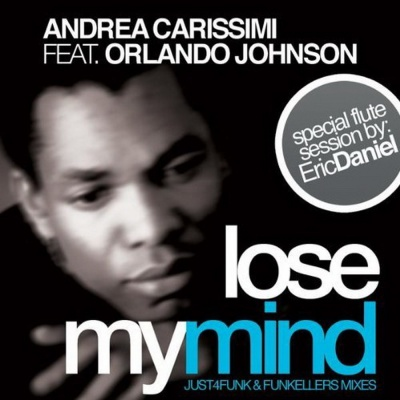 Orlando Johnson - Lose My Mind