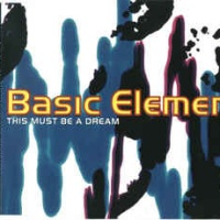 Basic Element - This Must Be A Dream (Extended Version)